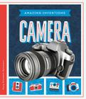 Camera (Amazing Inventions) Cover Image