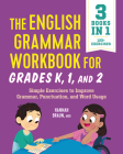 The English Grammar Workbook for Grades K, 1, and 2: Simple Exercises to Improve Grammar, Punctuation, and Word Usage Cover Image