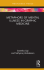 Metaphors of Mental Illness in Graphic Medicine: Visualizing the Invisible Cover Image
