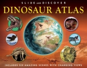 Slide and Discover: Dinosaur Atlas Cover Image
