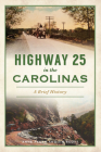 Highway 25 in the Carolinas: A Brief History (Transportation) Cover Image