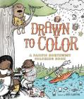 Drawn to Color: A Pacific Northwest Coloring Book Cover Image