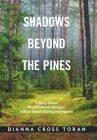 Shadows Beyond the Pines: A Story About Woodland Park Michigan, a Black Resort During Segregation Cover Image