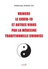 Vaincre le Covid-19 et autres virus par la médecine traditionnelle chinoise Cover Image
