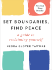 Set Boundaries, Find Peace: A Guide to Reclaiming Yourself Cover Image