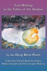 Soul Making in the Valley of the Shadow: by the Deep River Poets Cover Image