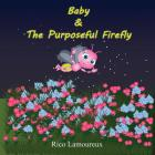 Baby & The Purposeful Firefly Cover Image