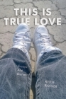 This is True Love: Essays and Stories Cover Image