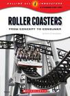 Roller Coasters: From Concept to Consumer (Calling All Innovators: Career for You) (Calling All Innovators: A Career for You) Cover Image