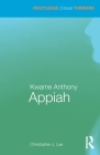 Kwame Anthony Appiah (Routledge Critical Thinkers) Cover Image