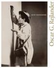 Oscar G. Rejlander: Artist Photographer Cover Image
