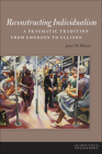Reconstructing Individualism: A Pragmatic Tradition from Emerson to Ellison (American Philosophy) Cover Image