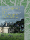 Inspired by Nature: Château, Gardens, and Art of Chaumont-Sur-Loire Cover Image