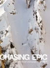 Chasing Epic: The Snowboard Photographs of Jeff Curtes: Popular Edition Cover Image