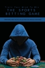 Train Your Mind To Win The Sports Betting Game: Strategies And Tactics Collection You Would Ever Need: Soccer Betting Strategies Cover Image