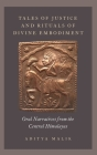 Tales of Justice and Rituals of Divine Embodiment: Oral Narratives from the Central Himalayas Cover Image