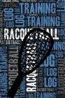 Racquetball Training Log and Diary: Racquetball Training Journal and Book for Player and Coach - Racquetball Notebook Tracker Cover Image