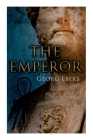 The Emperor: Historical Novel Cover Image