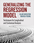 Generalizing the Regression Model: Techniques for Longitudinal and Contextual Analysis Cover Image