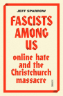 Fascists Among Us: Online Hate and the Christchurch Massacre Cover Image