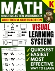 Math Kindergarten Workbook: Addition and Subtraction, Numbers 1-20, Activity Book with Questions, Puzzles, Tests with (Grade K Math Workbook) Cover Image