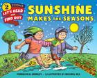 Sunshine Makes the Seasons (Let's-Read-and-Find-Out Science 2) Cover Image