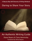 Daring To Share Your Story: An Authentic Writing Guide Cover Image