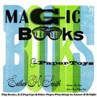 Magic Books & Paper Toys: Flip Books, E-Z Pop-Ups & Other Paper Playthings to Amaze & Delight Cover Image