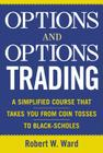 Options and Options Trading: A Simplified Course That Takes You from Coin Tosses to Black-Scholes Cover Image