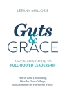 Guts and Grace: A Woman's Guide to Full-Bodied Leadership Cover Image