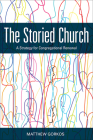 The Storied Church: A Strategy for Congregational Renewal Cover Image