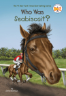 Who Was Seabiscuit? (Who Was?) Cover Image