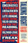 Talking Right: How Conservatives Turned Liberalism into a Tax-Raising, Latte-Drinking, Sushi-Eating, Volvo-Driving, New York Tim Cover Image