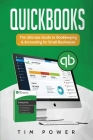 QuickBooks: The Ultimate Guide to Bookkeeping & Accounting for Small Businesses Cover Image