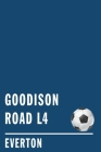 Goodison Road: Soccer Notebook for Everton Football fans Cover Image