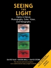 Seeing the Light: Optics in Nature, Photography, Color, Vision, and Holography Cover Image