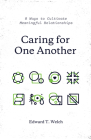 Caring for One Another: 8 Ways to Cultivate Meaningful Relationships Cover Image