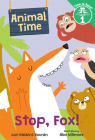 Stop, Fox! (Animal Time: Time to Read, Level 1) Cover Image