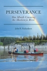Perseverance: One Month Canoeing the Mackenzie River Cover Image
