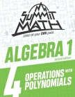 Summit Math Algebra 1 Book 4: Operations with Polynomials Cover Image