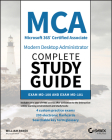 MCA Modern Desktop Administrator Complete Study Guide: Exam MD-100 and Exam MD-101 Cover Image