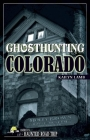 Ghosthunting Colorado (America's Haunted Road Trip) Cover Image