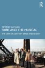 Paris and the Musical: The City of Light on Stage and Screen Cover Image