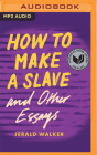 How to Make a Slave and Other Essays Cover Image