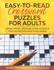 Easy-To-Read Crossword Puzzles for Adults: Large-Print, Medium-Level Puzzles That Entertain and Challenge Cover Image