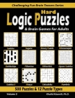 Hard Logic Puzzles & Brain Games for Adults: 500 Puzzles & 12 Puzzle Types (Sudoku, Fillomino, Battleships, Calcudoku, Binary Puzzle, Slitherlink, Sud Cover Image