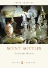 Scent Bottles (Shire Library) Cover Image