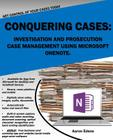 Conquering Cases: Investigation and Prosecution Case Management Using Microsoft OneNote Cover Image