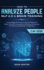 How to Analyze People: NLP 2.0 and Brain Training 2-in-1: Book Cutting-Edge Techniques to Analyze People and Retain Focus & Concentration to Cover Image