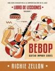 Bebop Guitar Improv Series VOL1- Libro de Lecciones: Una Guía Exhaustiva a la Improvisación de Jazz Cover Image